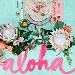 Aloha! Que tal um chá inspirado no Hawaii