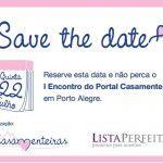 Save the Date: I Encontro do Portal Casamenteiras