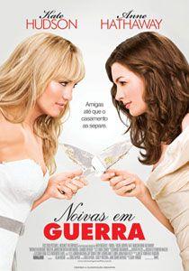 noivas-em-guerra Lista de filmes para inspirar o casamento